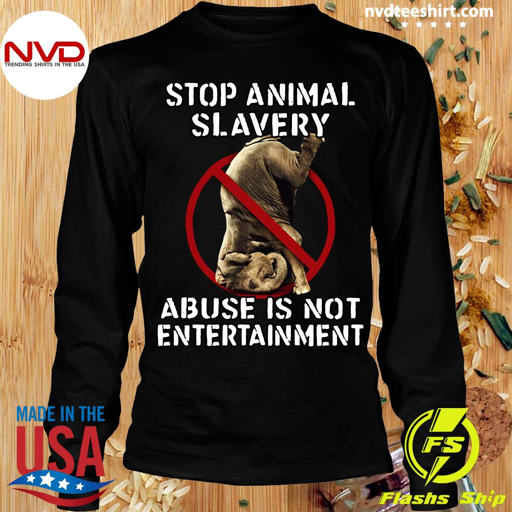 Official Stop Animal Slavery Abuse Is Not Entertainment T-s Longsleeve