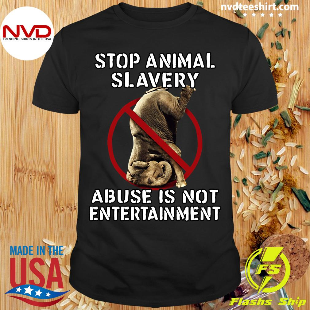 Official Stop Animal Slavery Abuse Is Not Entertainment T-shirt