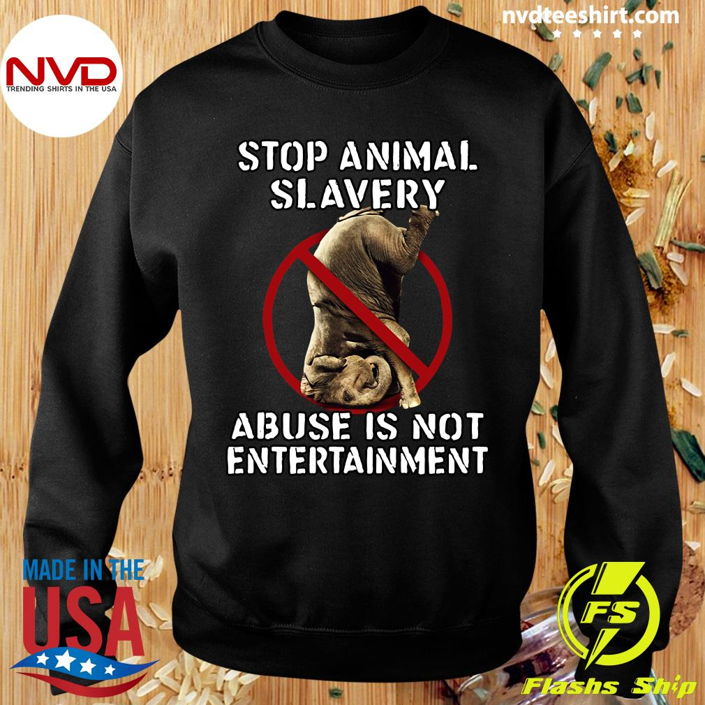 Official Stop Animal Slavery Abuse Is Not Entertainment T-s Sweater
