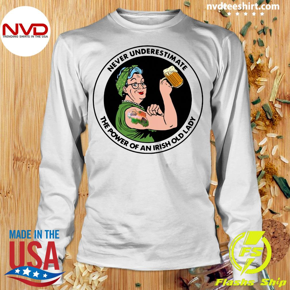 Official Strong Grandma Drink Beer Never Underestimate An Irish Old Lady T-s Longsleeve