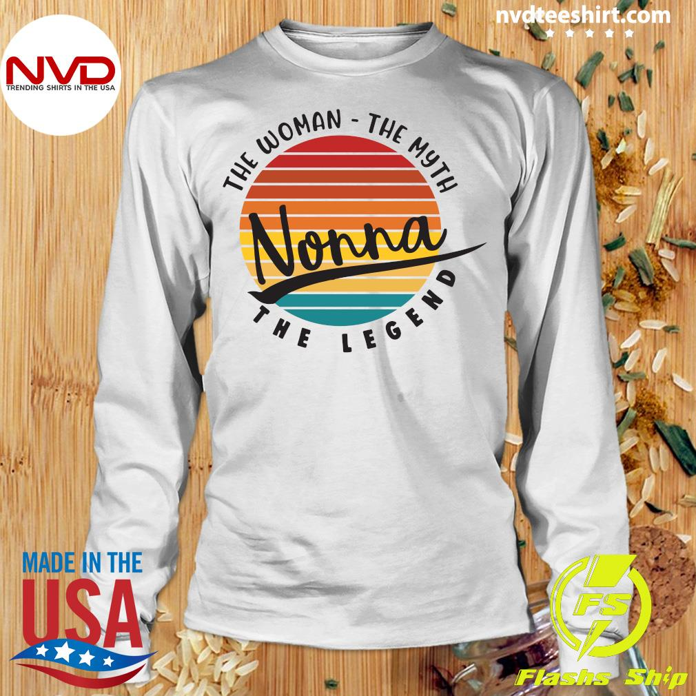 Official The Woman The Myth Nonna The Legend Vintage Retro T-s Longsleeve