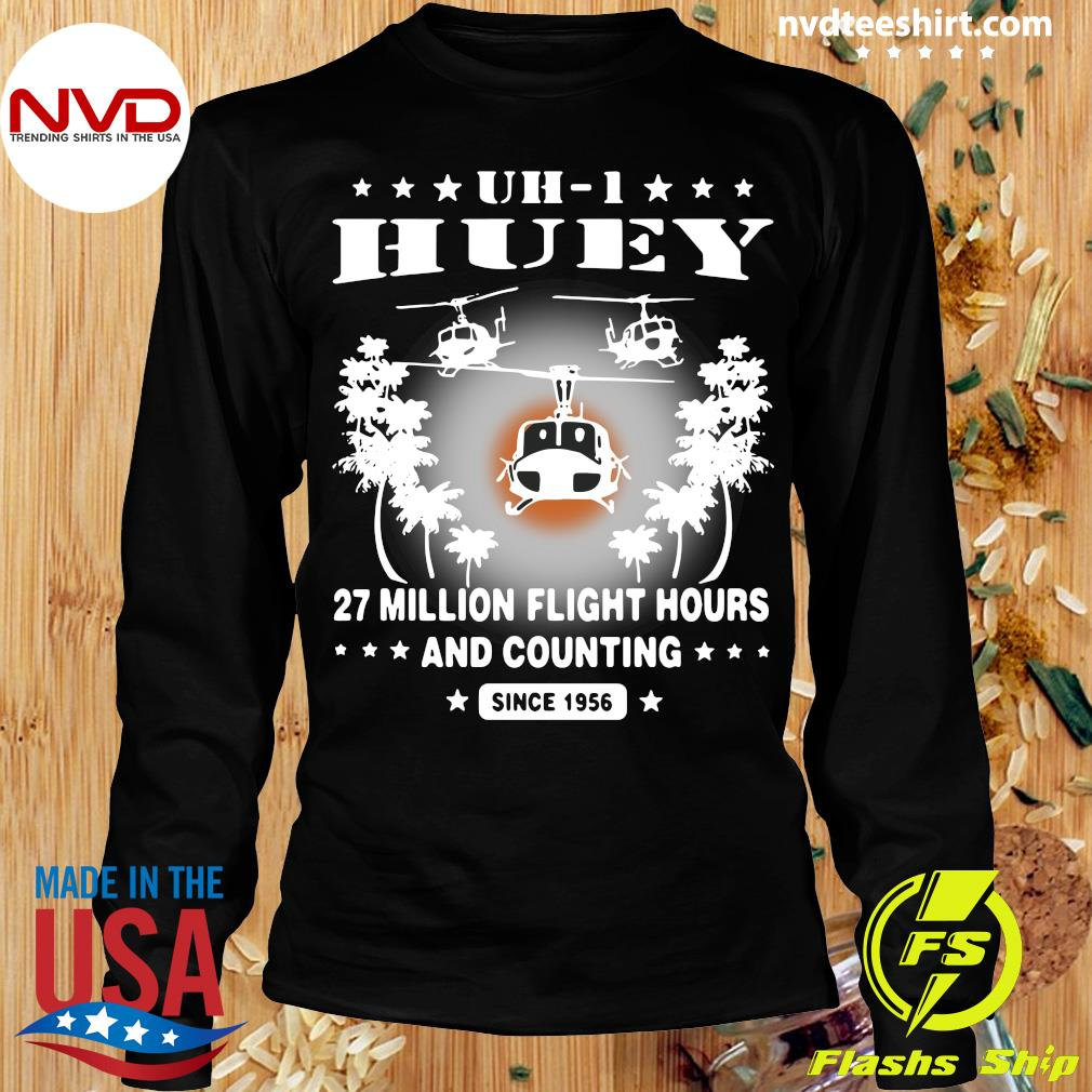 Official UH-1 Huey 27 Million Flight Hours And Counting Since 1956 T-s Longsleeve