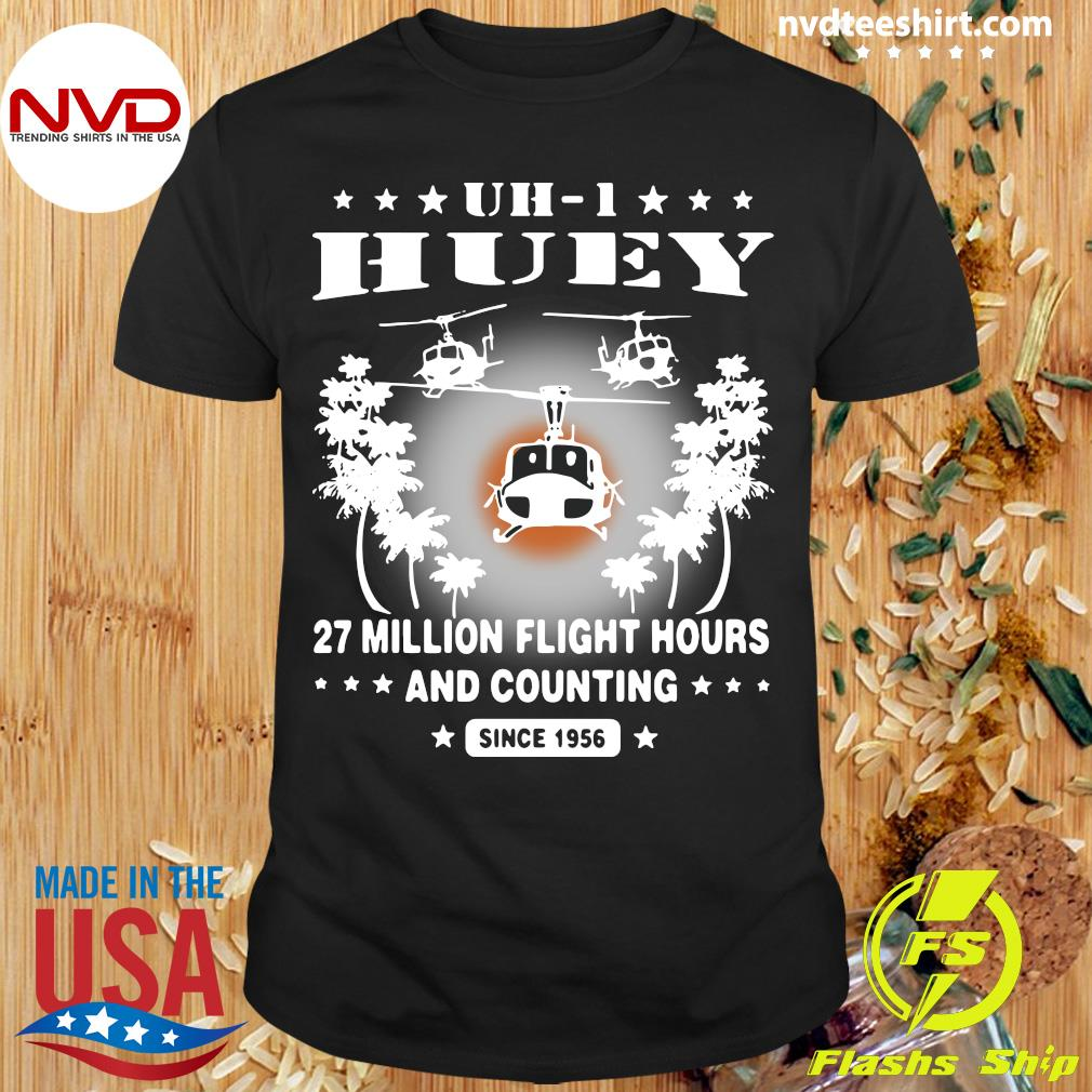 Official UH-1 Huey 27 Million Flight Hours And Counting Since 1956 T-shirt