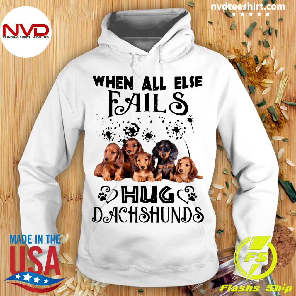 Official When All Else Fails Hug Dachshund T-s Hoodie