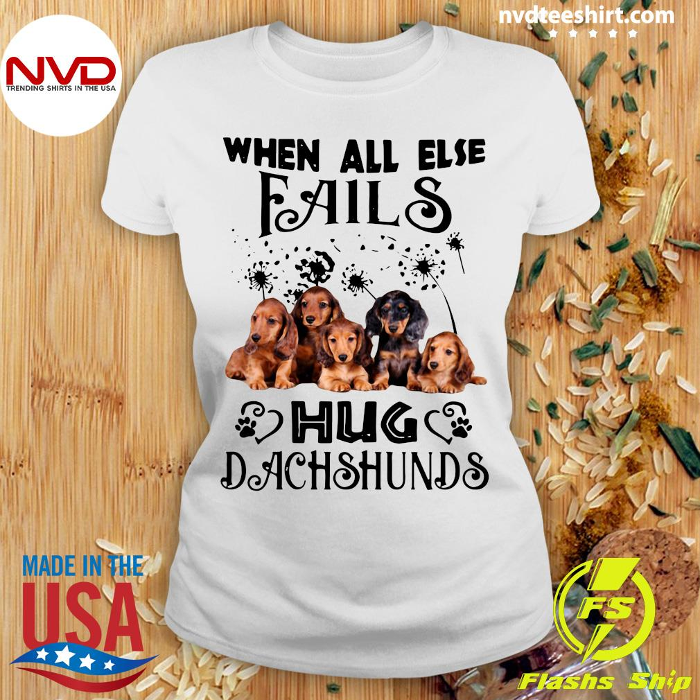 Official When All Else Fails Hug Dachshund T-s Ladies tee
