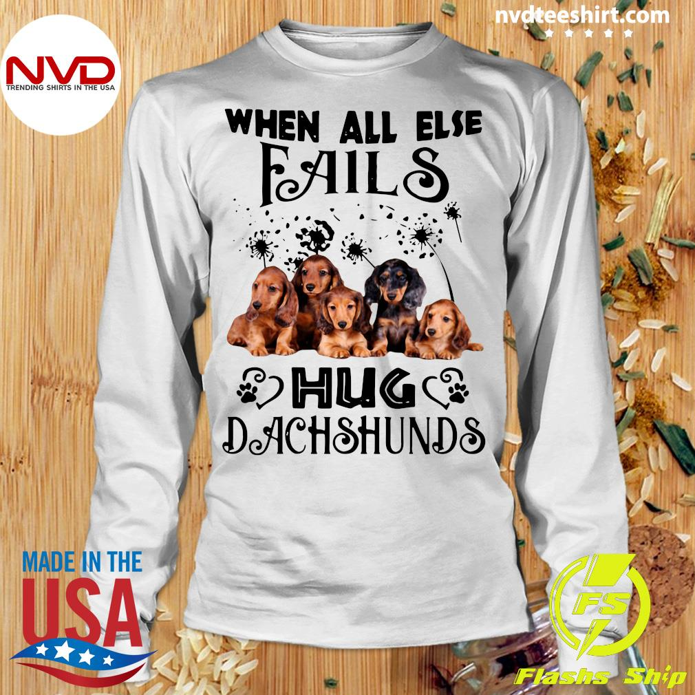 Official When All Else Fails Hug Dachshund T-s Longsleeve