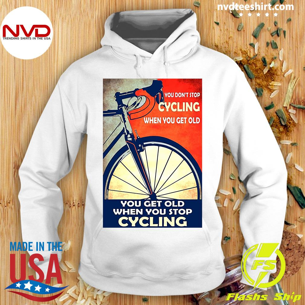 Official You Don't Stop Cycling When You Get Old Vertical T-s Hoodie