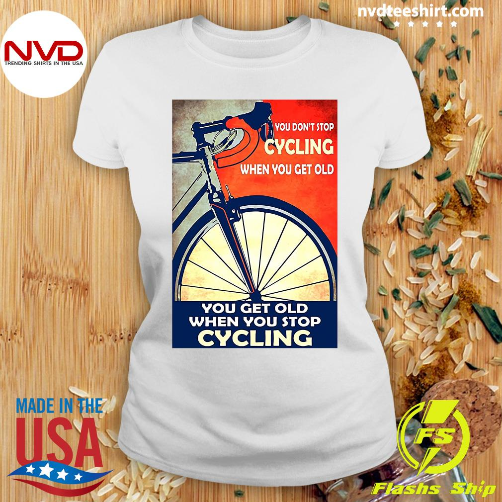 Official You Don't Stop Cycling When You Get Old Vertical T-s Ladies tee