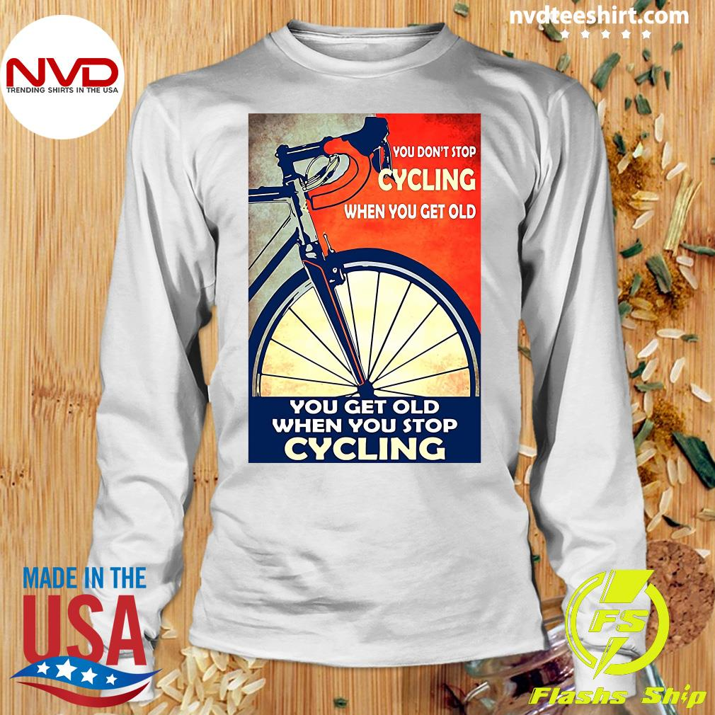 Official You Don't Stop Cycling When You Get Old Vertical T-s Longsleeve