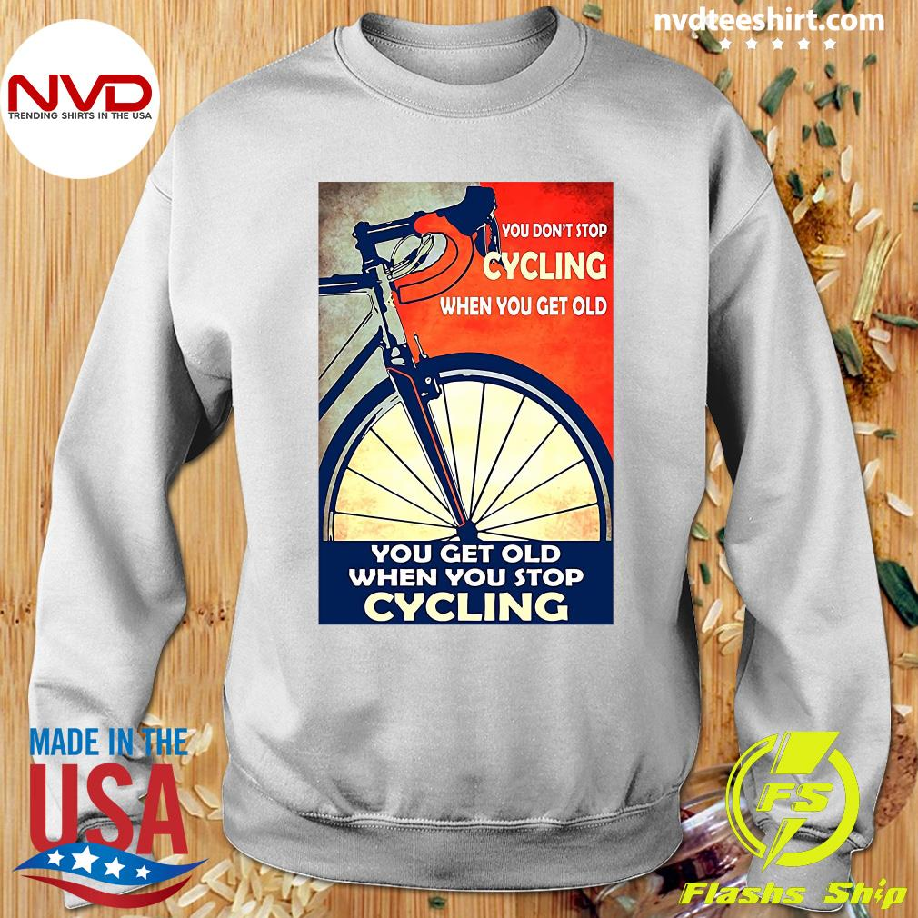 Official You Don't Stop Cycling When You Get Old Vertical T-s Sweater