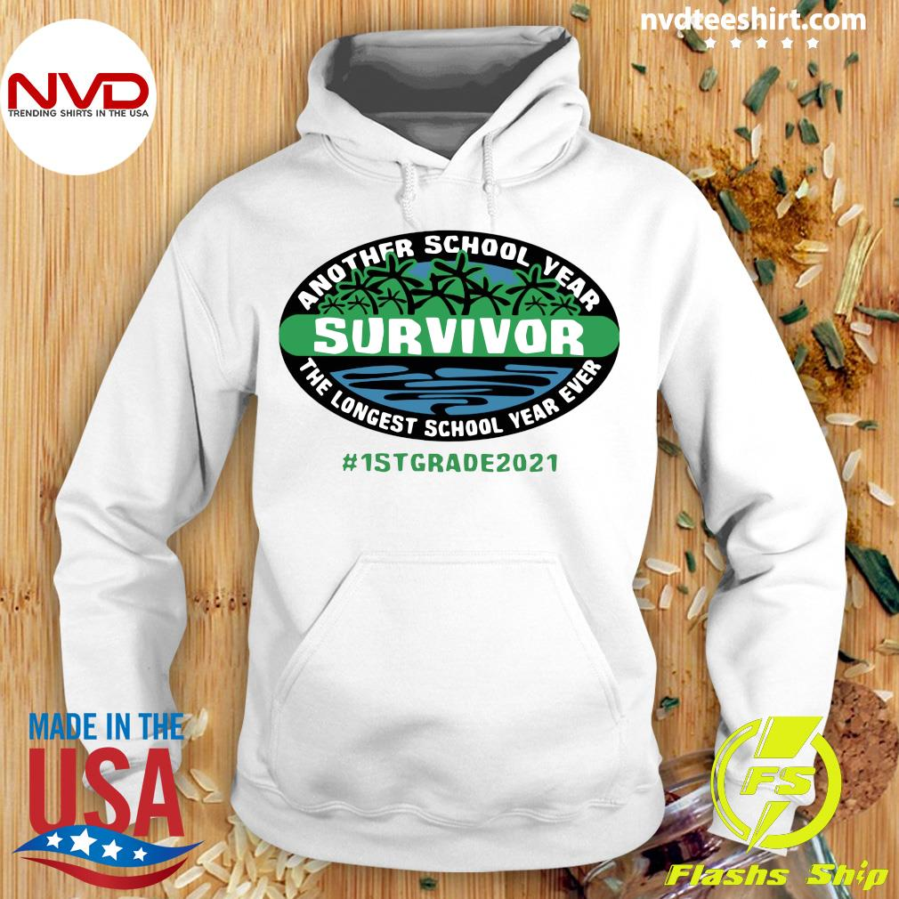 Official Another School Year Survivor The Longest School Year Ever 1st Grade 2021 T-s Hoodie