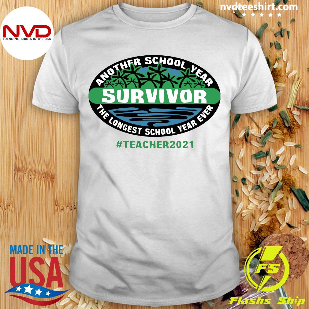 Official Another School Year Survivor The Longest School Year Ever Teacher 2021 T-shirt