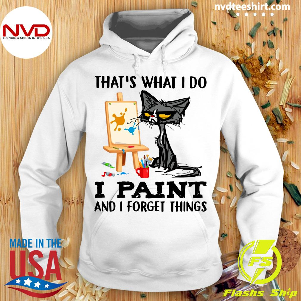 Official Black Cat That's What I Do I Paint And I Forget Things T-s Hoodie