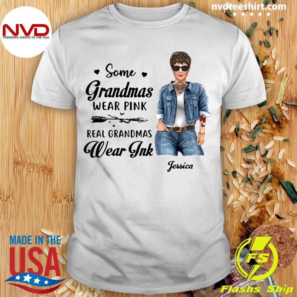 Official Some Grandmas Wear Pink Real Grandmas Wear Ink Personalized T-shirt