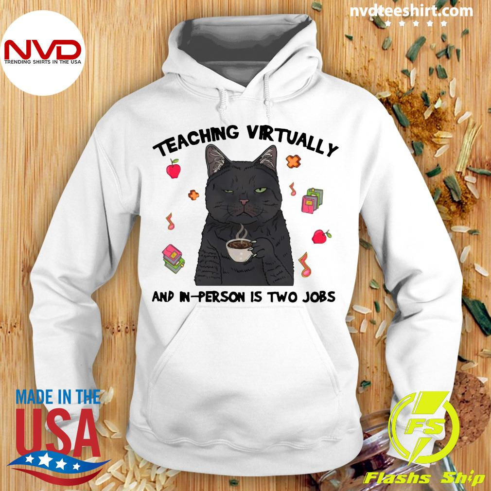 Official Teacher Teaching Virtually And In Person Is Two Jobs T-s Hoodie