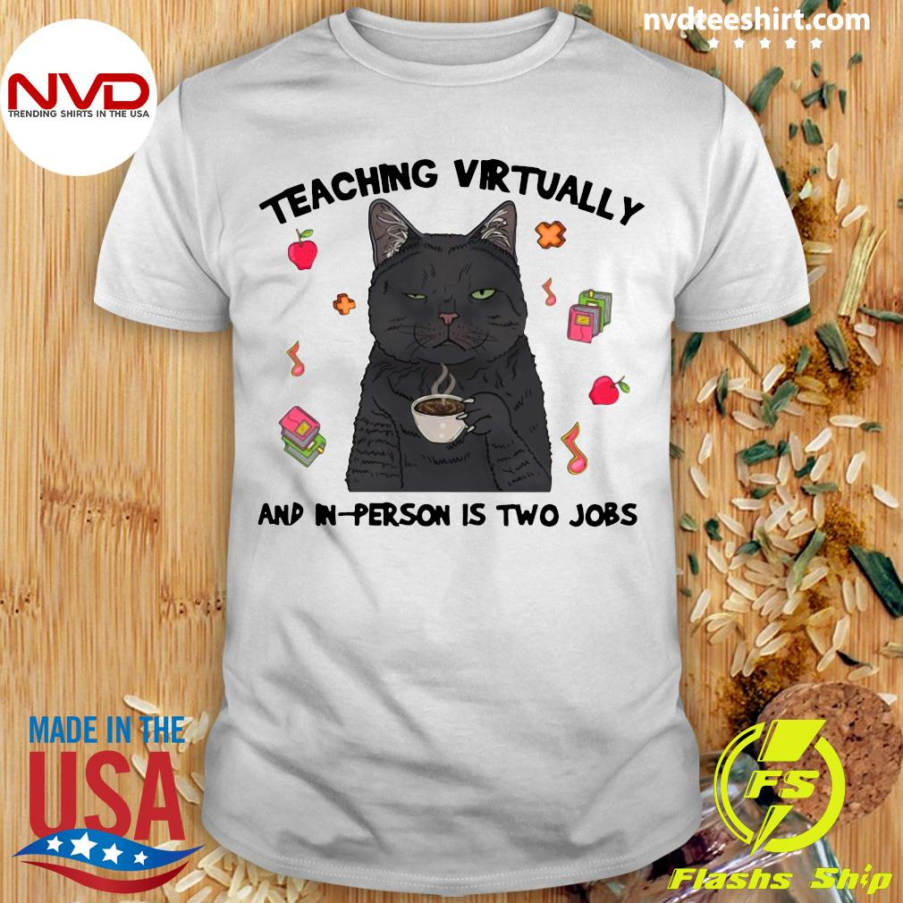 Official Teacher Teaching Virtually And In Person Is Two Jobs T-shirt