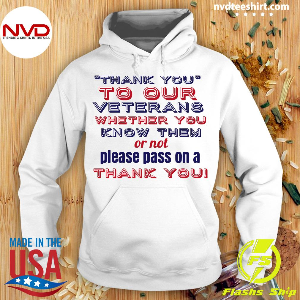 Official Thank You To Our Veterans Whether You Know Them Or Not Please Pass On A Thank You T-s Hoodie
