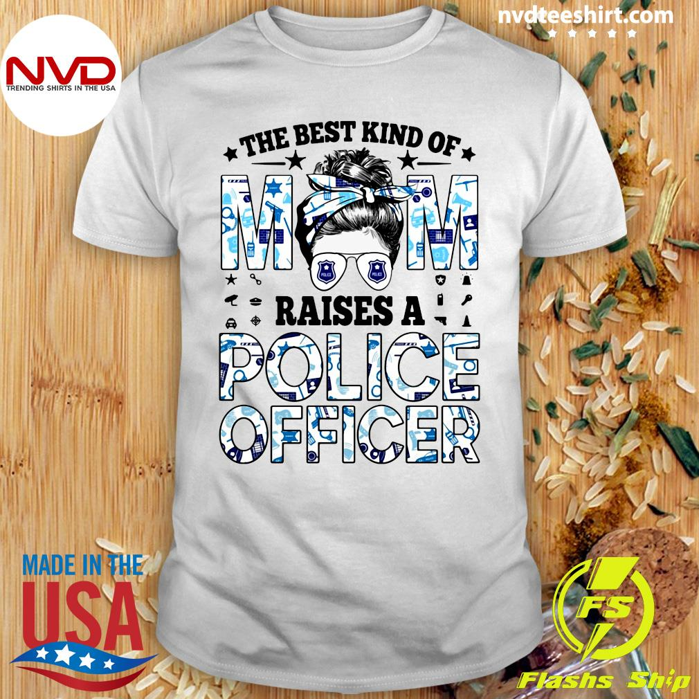 Official The Best Kind Of Mom Raises A Police Officer T-shirt