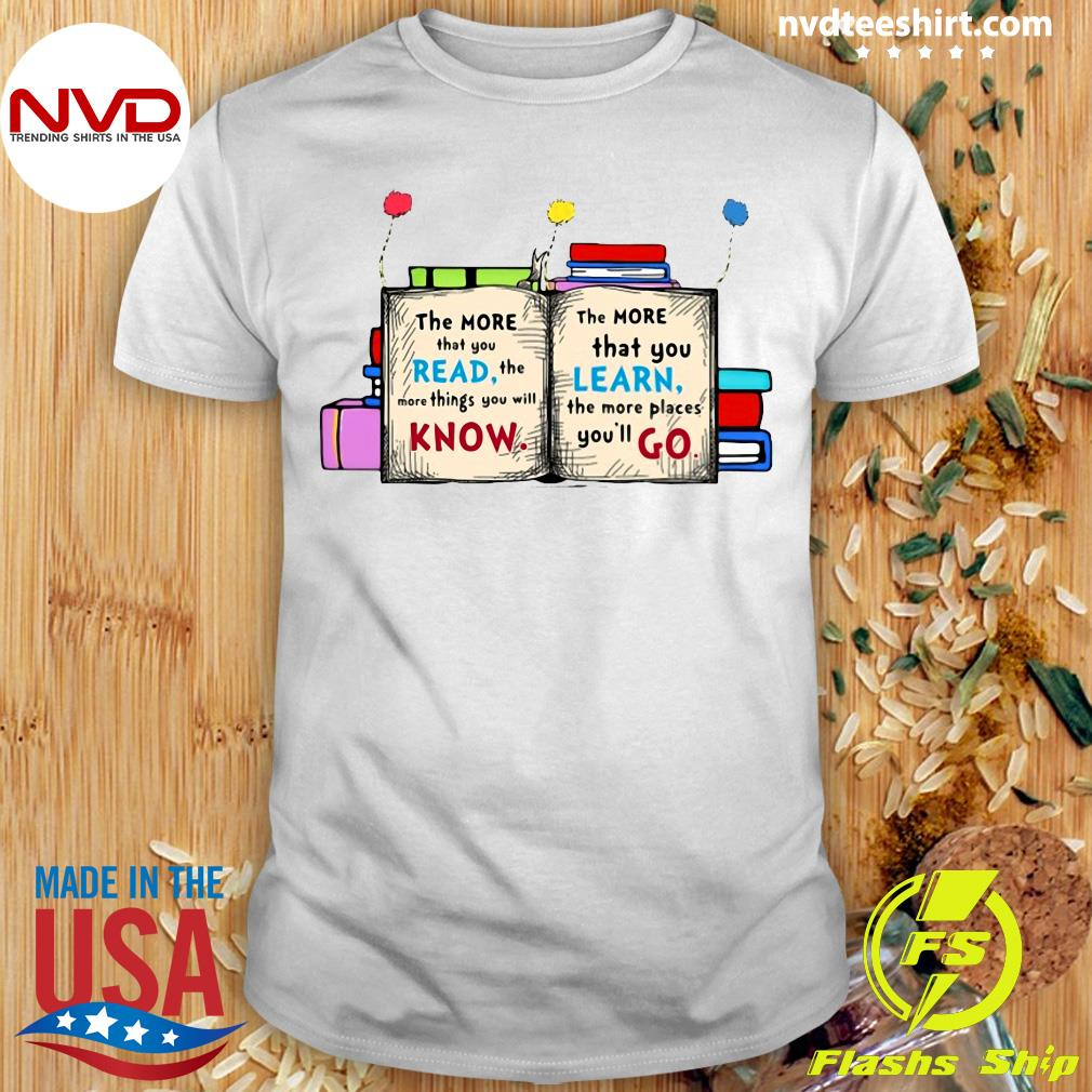 Official The More That You Read The More Things You Will Know T-shirt