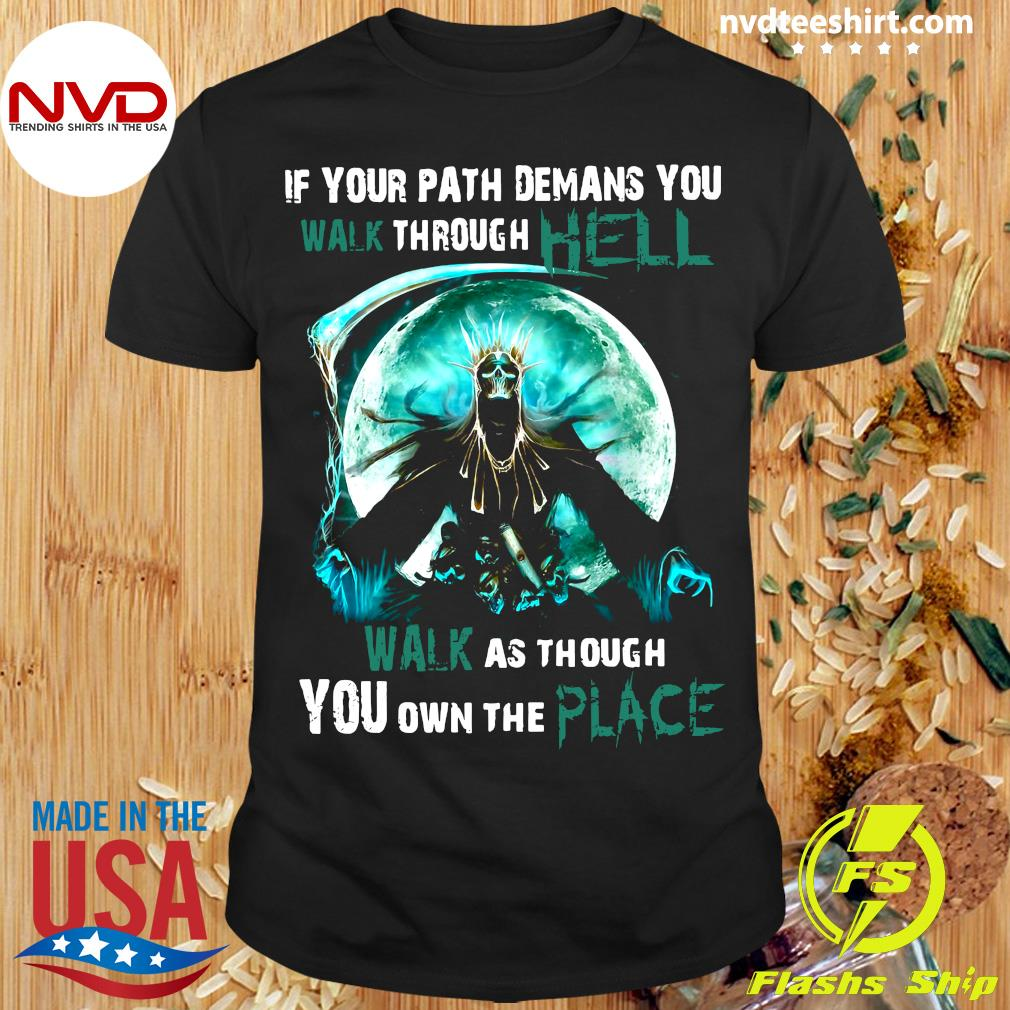 Funny Skull Witch If Your Path Demands You To Walk Through Hell Walk As Though You Own The Place T-shirt