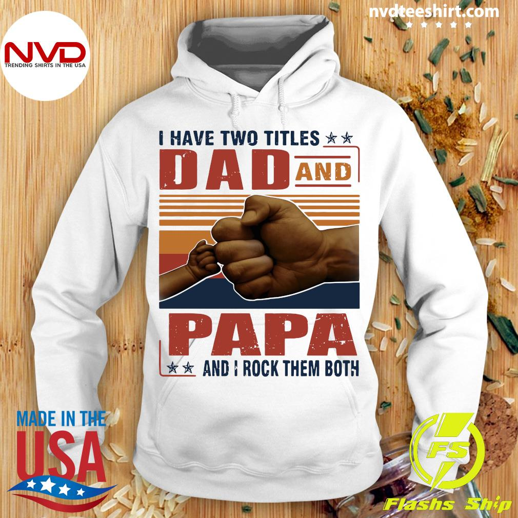 Official I Have Two Titles Dad And Papa And I Rock Them Both Vintage T-s Hoodie