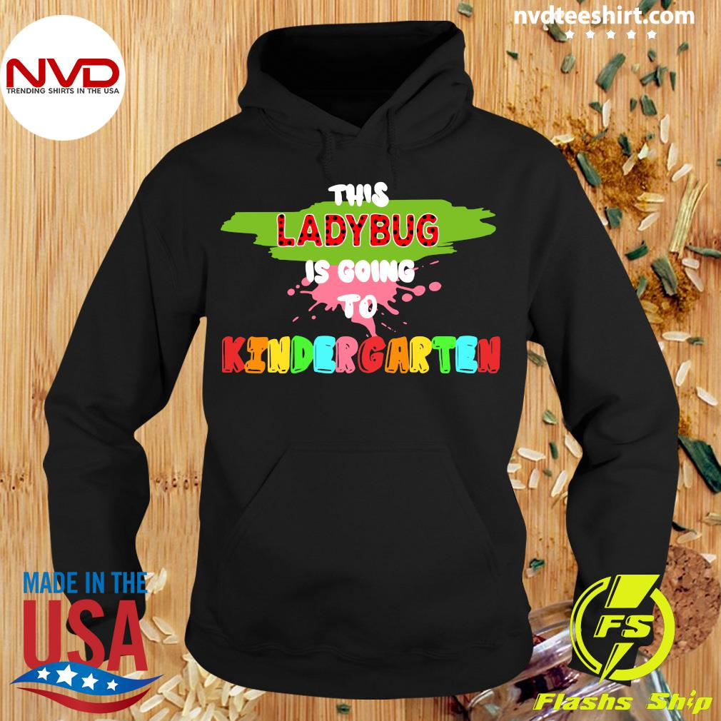 Official This Ladybug Is Going To Kindergarten Back To School T-s Hoodie