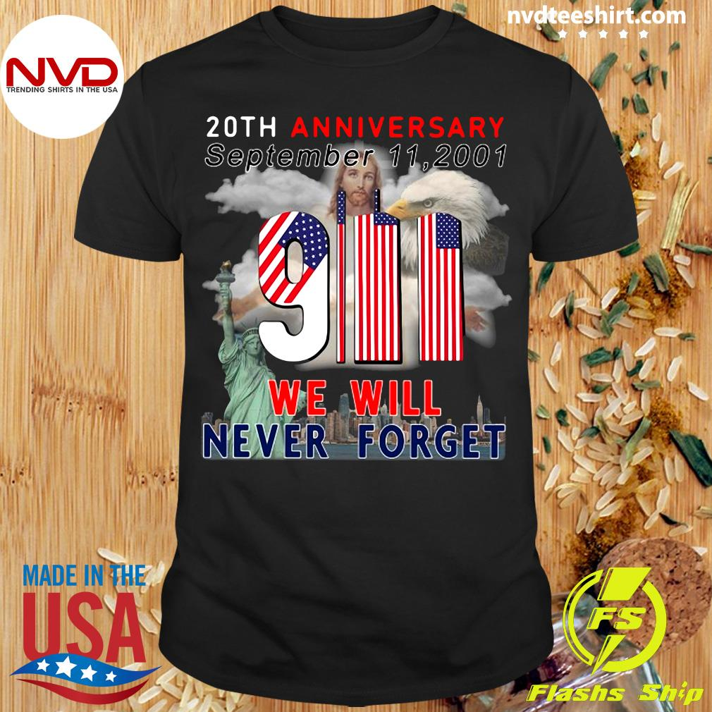 Official American Flag 20Th Anniversary September 9-11-2001 We Will Never Forget T-Shirt Masswerks Store