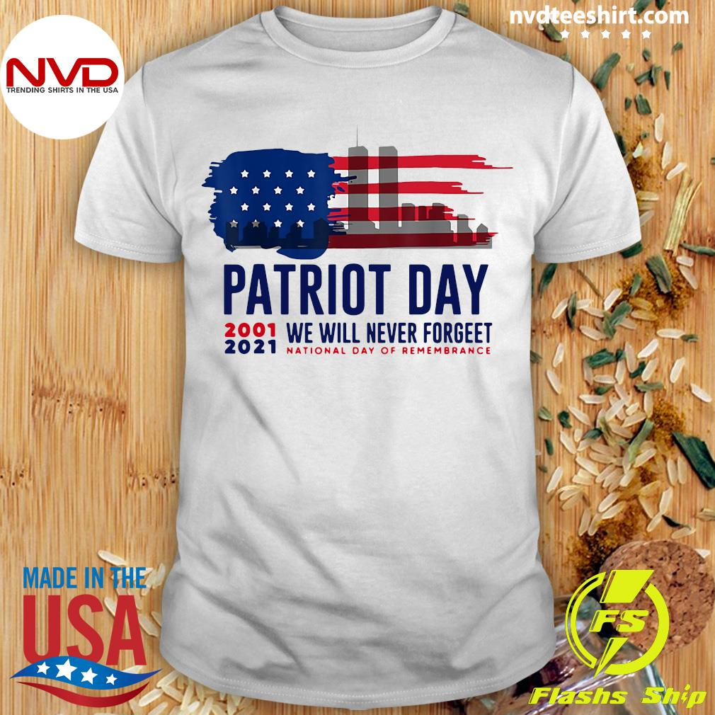 Patriot Day 2001 2021 We Will Never Forget National Day Of Remembrance T-Shirt Masswerks Store