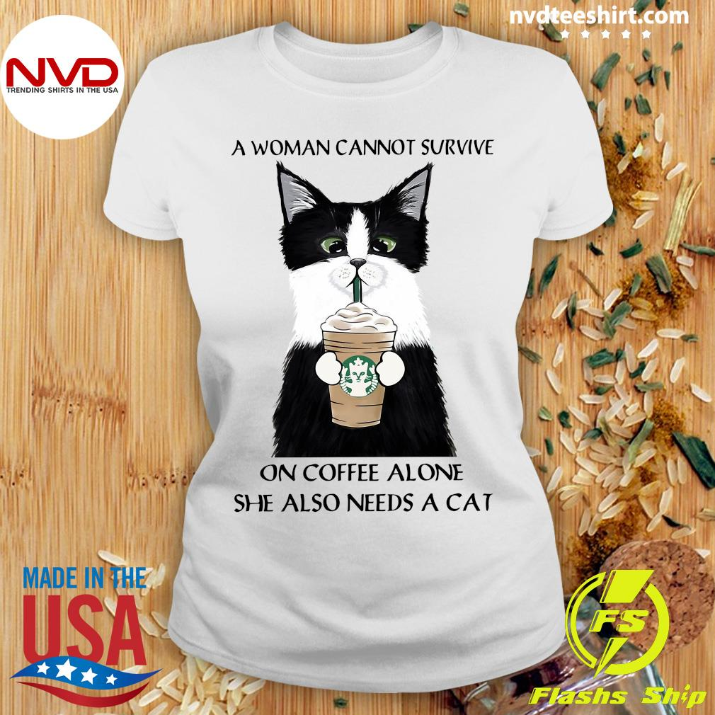 A Woman Cannot Survive On Coffee Alone She Also Needs A Cat Shirt Ladies tee