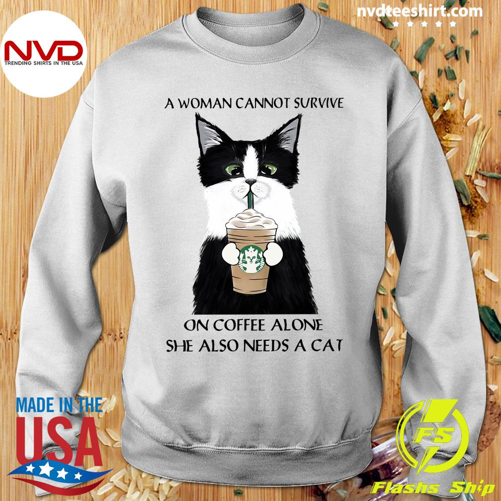 A Woman Cannot Survive On Coffee Alone She Also Needs A Cat Shirt Sweater