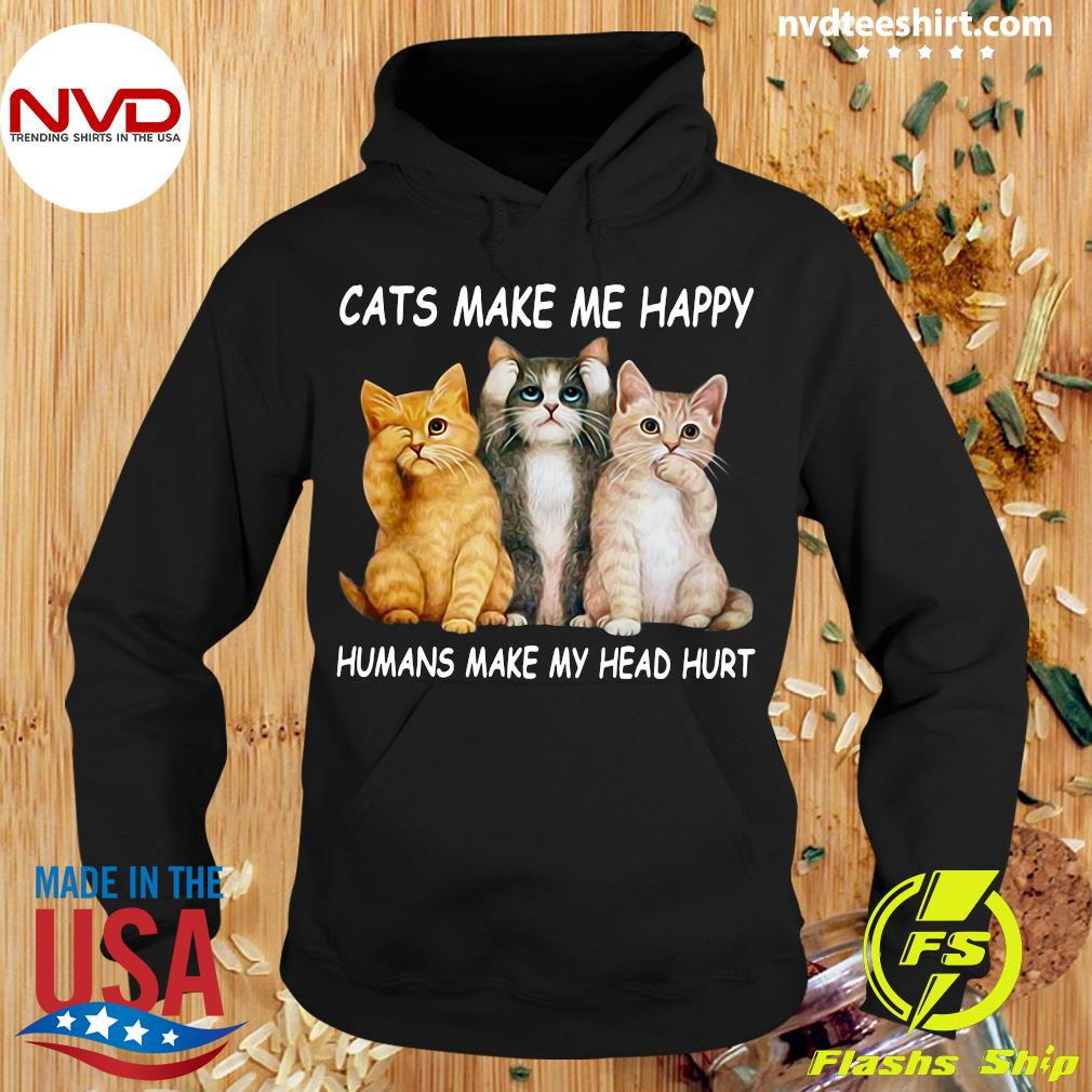 Cats Make Me Happy Humans Make My Head Hurt Pullover Funny Shirt Hoodie
