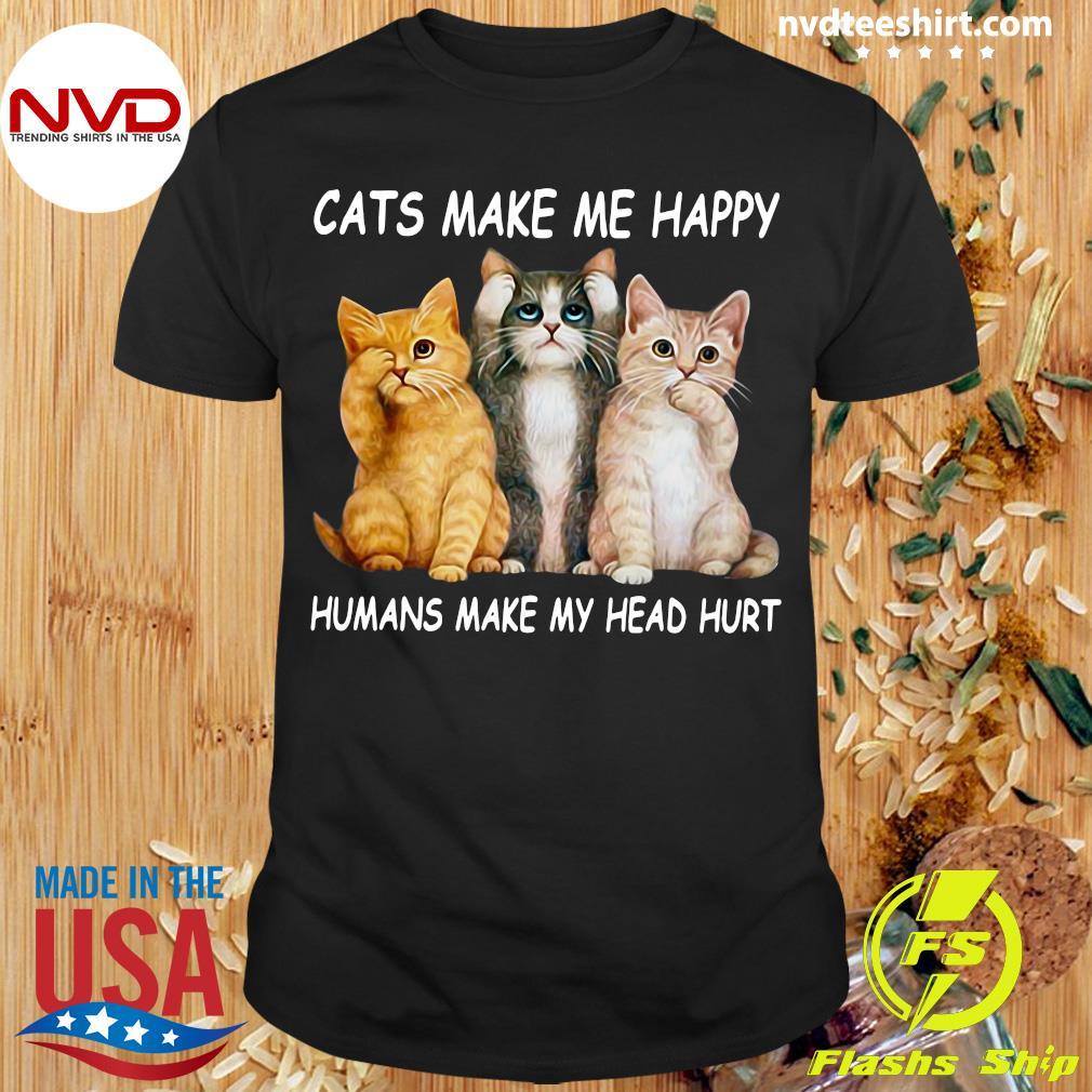 Cats Make Me Happy Humans Make My Head Hurt Pullover Funny Shirt