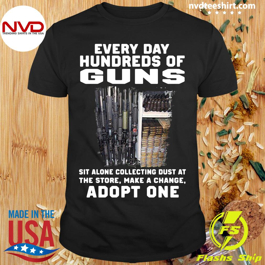 Every Day Hundreds Of Guns Adopt One Shirt