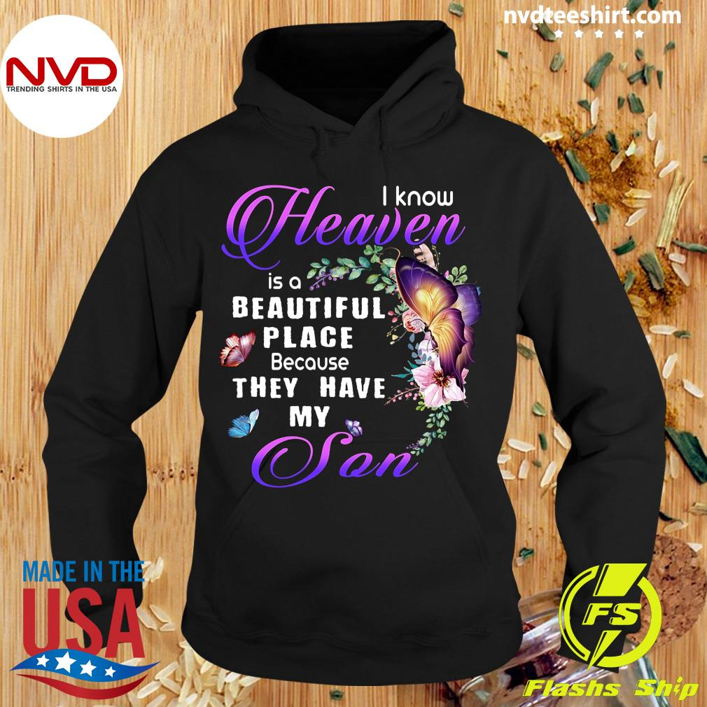 I Know Heaven Is A Beautiful I Have My Son Shirt Hoodie