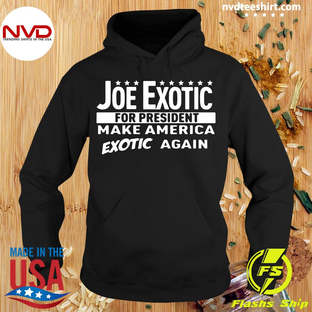 Joe Exotic For President Make America Exotic Again Shirt Hoodie
