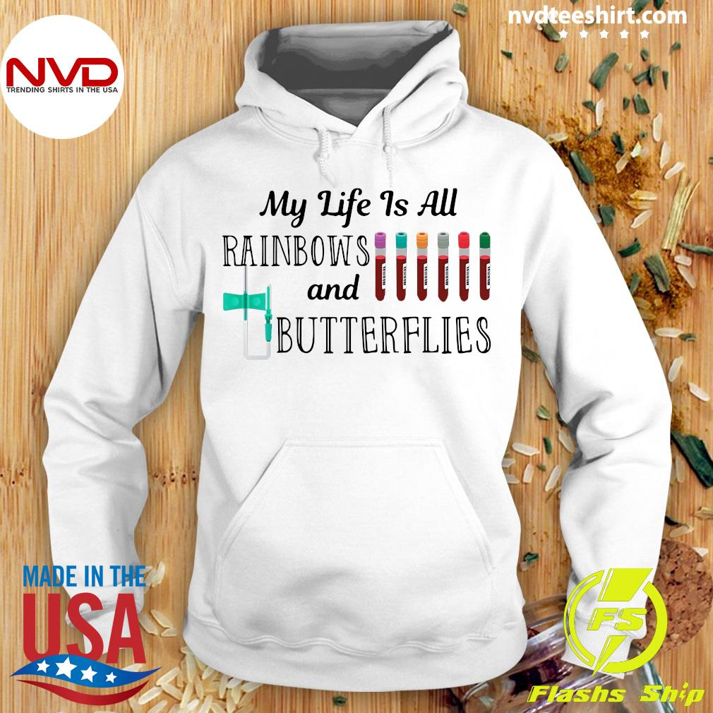 My Life Is Rainbows And Butterflies Phlebotomist Shirt Hoodie