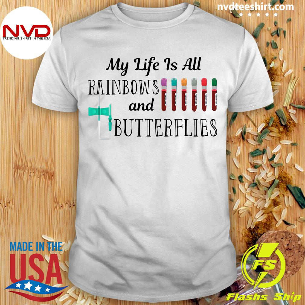 My Life Is Rainbows And Butterflies Phlebotomist Shirt