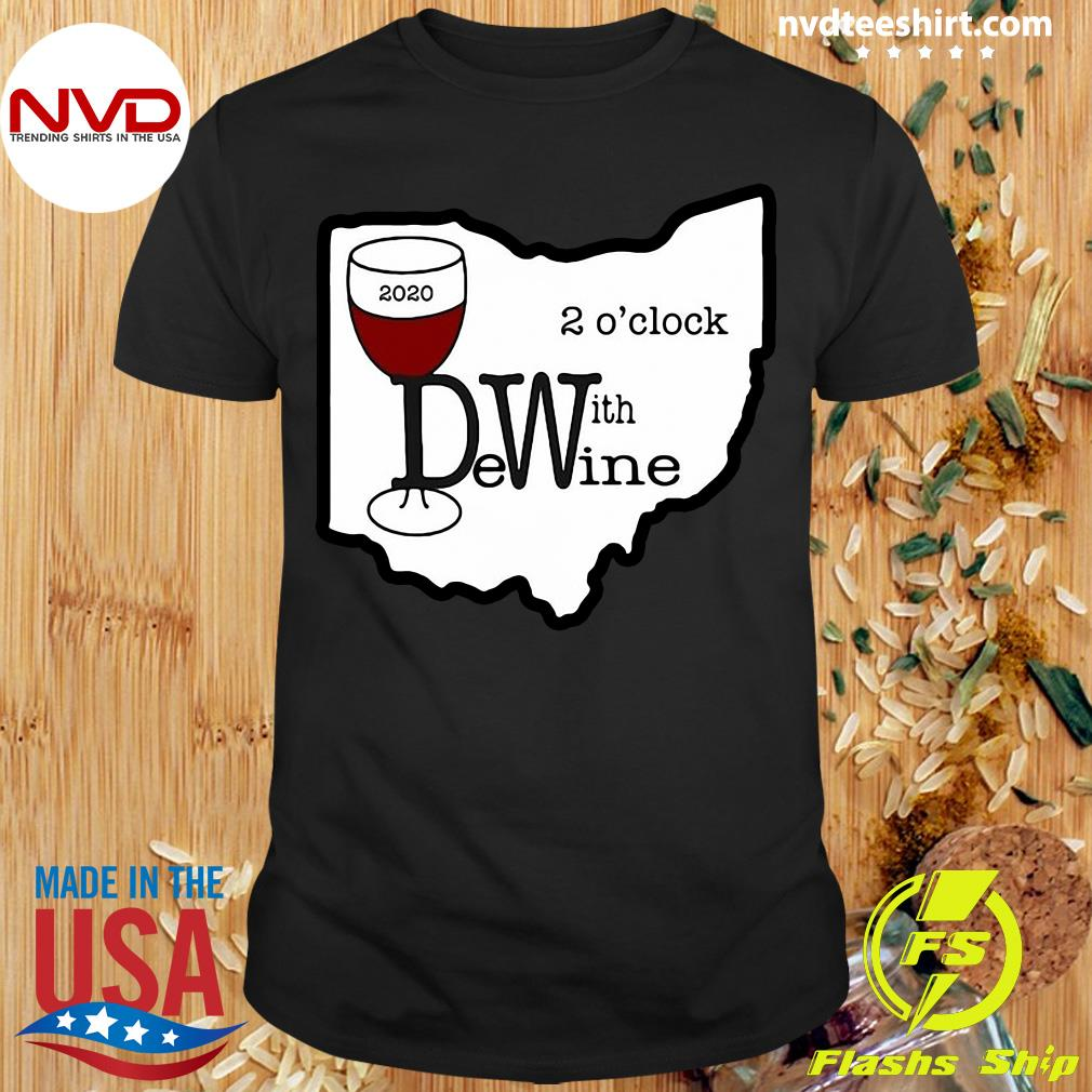 Official 2 O'clock Wine With Dewine Shirt