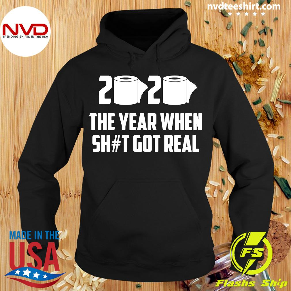 Official 2020 The Year When Sh#t Got Real Shirt Hoodie