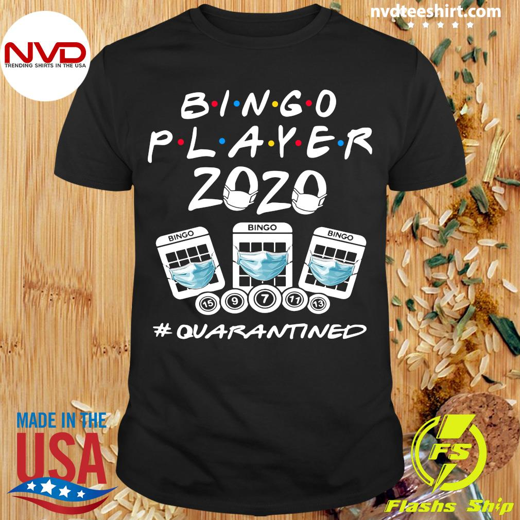 Official Bingo Player 2020 #quarantined Shirt