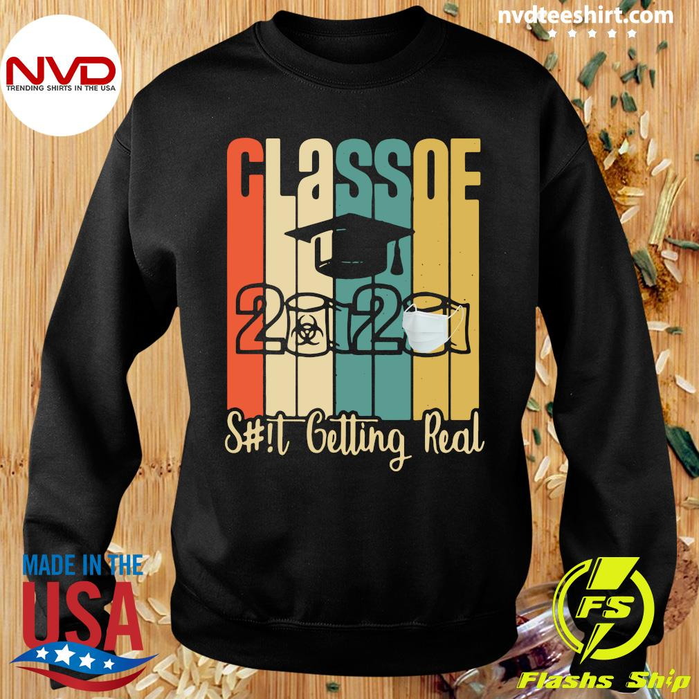 Official Class of 2020 Shit Is Getting Real 2020 Toilet Paper Shirt Sweater