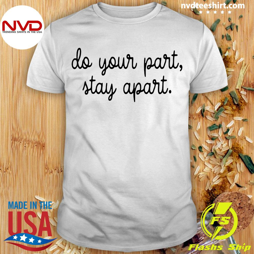 Official Do Your Part Stay Apart Shirt