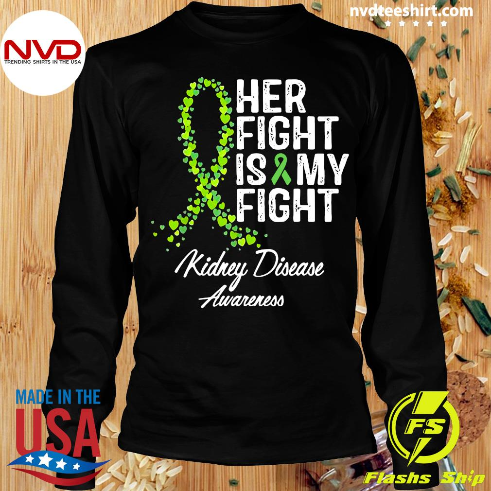 Official Her Fight Is My Fight Kidney Disease Awareness Shirt Longsleeve