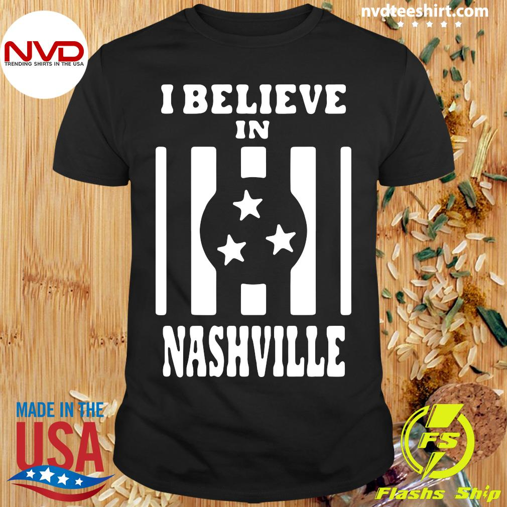 Official I Believe In Nashville Tornado Shirt