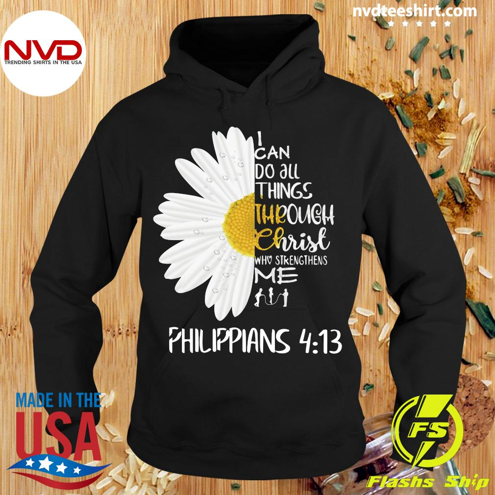 Official I Can Do All Things Through Christ Who Strengthens Me Philippians 4 13 Shirt Hoodie