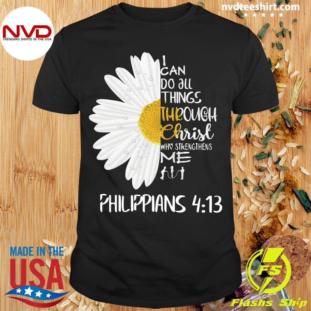 Official I Can Do All Things Through Christ Who Strengthens Me Philippians 4 13 Shirt