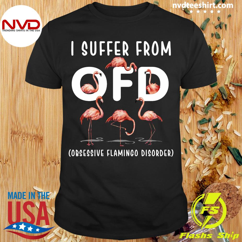 Official I Suffer From OFD Obsessive Flamingo Disorder Shirt
