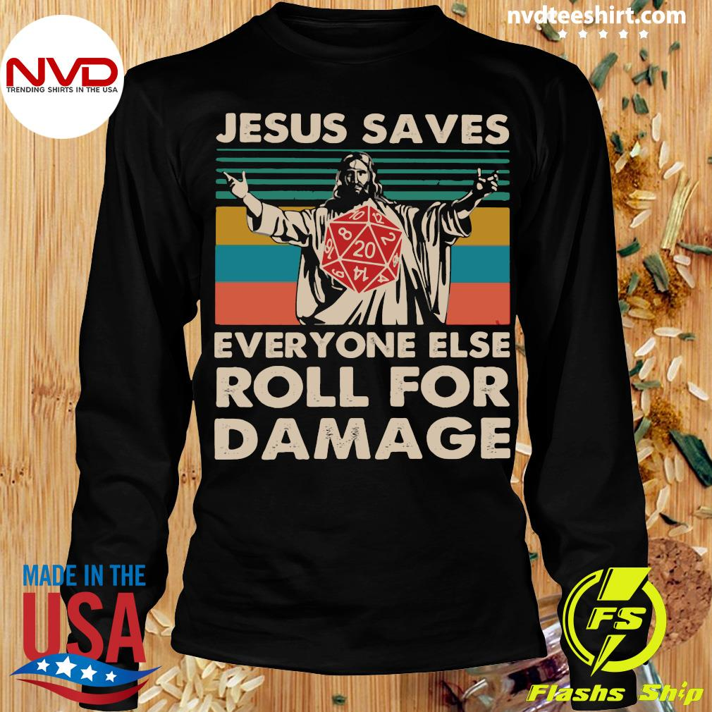 Official Jesus Saves Everyone Else Roll For Damage Shirt Longsleeve