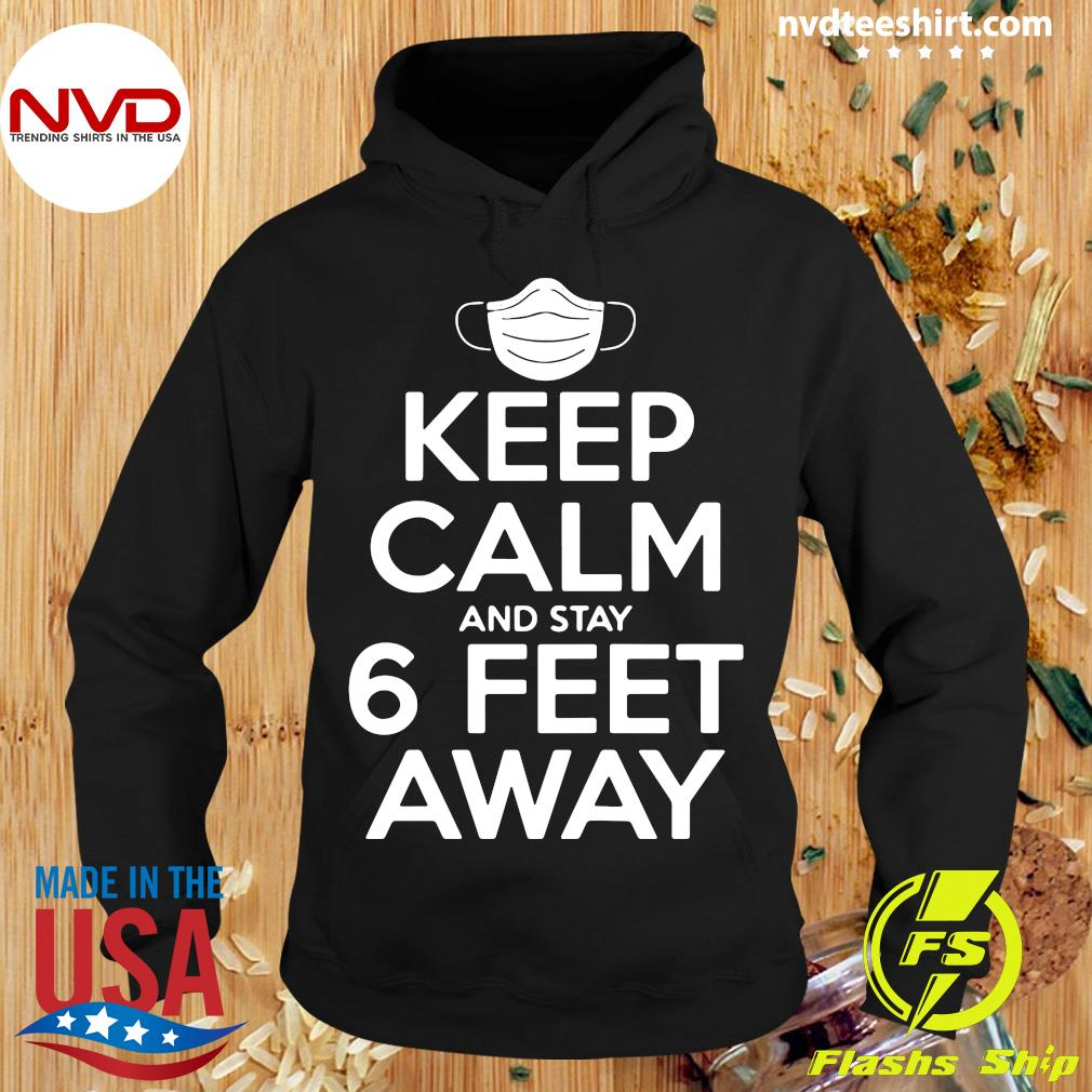 Official Keep Calm And Stay 6 Feet Away Social Distancing Awareness Shirt Hoodie