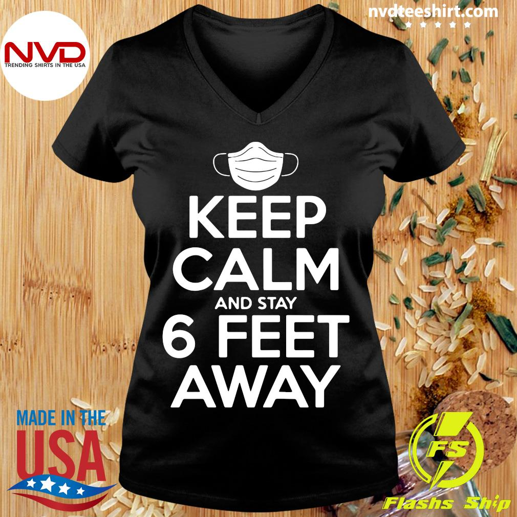 Official Keep Calm And Stay 6 Feet Away Social Distancing Awareness Shirt Ladies tee
